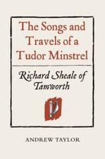 ISBN: 9781903153390 - The Songs and Travels of a Tudor Minstrel: Richard Sheale of Tamworth