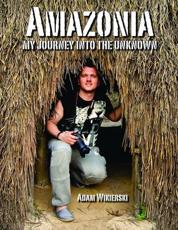 ISBN: 9781909049000 - Amazonia - My Journey into the Unknown