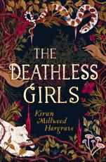 *SIGNED* The Deathless Girls