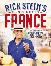 Rick Stein's Secret France *Signed by the author*