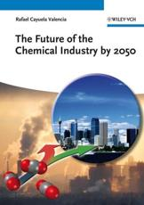 ISBN: 9783527332571 - The Future of the Chemical Industry by 2050