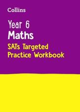 Year 6 Maths SATs Targeted Practice Workbook