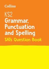 KS2 Grammar, Punctuation and Spelling National Test Question Book