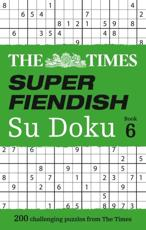 The Times Super Fiendish Su Doku Book 6