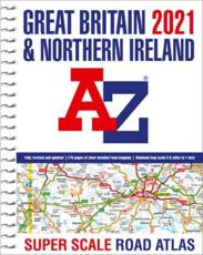 Great Britain A-Z Super Scale Road Atlas 2021