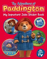 The Adventures of Paddington: My Important Jobs Sticker Book