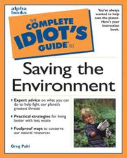 The Complete Idiot's Guide to Saving the Environment