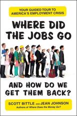 Where Did the Jobs Go-- And How Do We Get Them Back?