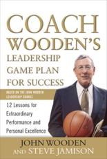 Coach Wooden's Leadership Game Plan for Success