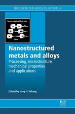 Nanostructured Metals and Alloys - Sung-Hyun Whang (editor)