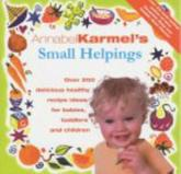Annabel Karmel's Small Helpings
