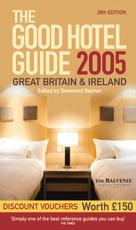 The Good Hotel Guide 2005