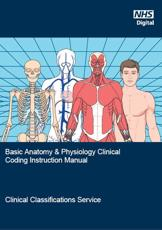 Basic Anatomy and Physiology Clinical Coding Instruction Manual: An Introduction for Clinical Coders
