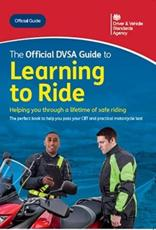 The Official DVSA Guide to Learning to Ride. 10th (2020) Ed., Updated June 2020