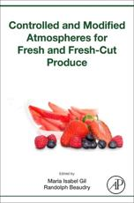 Controlled and Modified Atmospheres for Fresh and Fresh-Cut Produce