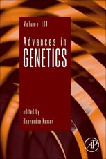Advances in Genetics. Volume 104