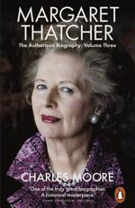 Margaret Thatcher Volume Three Herself Alone