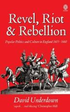 Revel, Riot, and Rebellion
