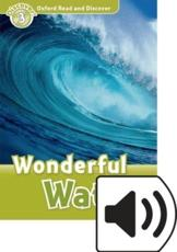 Oxford Read and Discover: Level 3: Wonderful Water Audio Pack