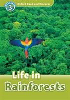 Life in Rainforests (Oxford Read and Discover Level 3)