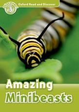 Oxford Read and Discover: Level 3: Amazing Minibeasts