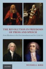 The Revolution in Freedoms of Press and Speech