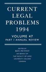 Current Legal Problems 1994. Vol. 47. Annual Review