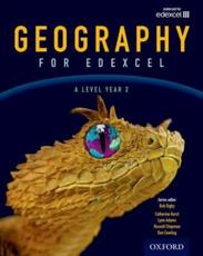 Geography for Edexcel. A Level, Year 2