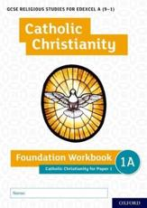 GCSE Religious Studies for Edexcel A (9-1): Catholic Christianity Foundation Workbook