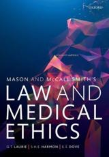 Mason & McCall Smith's Law & Medical Ethics