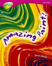 Oxford Reading Tree: Level 10: Treetops Non-Fiction: Amazing Paint