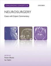 ISBN: 9780199656400 - Challenging Concepts in Neurosurgery