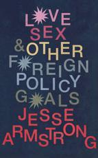 Love, Sex and other Foreign Policy Goals