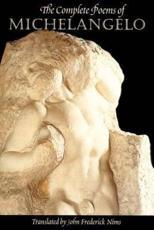 The Complete Poems of Michelangelo - Michelangelo, John Frederick Nims (translator)
