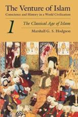 The Venture of Islam Volume 1 Classical Age of Islam