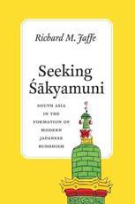 Seeking Sakyamuni - Richard M. Jaffe (author)