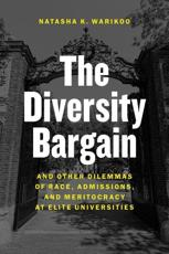 The Diversity Bargain and Other Dilemmas of Race, Admissions, and Meritocracy at Elite Universities