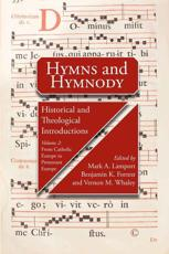 Hymns and Hymnody Volume II. From Catholic Europe to Protestant Europe
