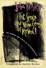 The Sense and Non-Sense of Revolt - Julia Kristeva