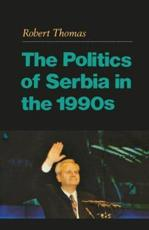 The Politics of Serbia in the 1990S