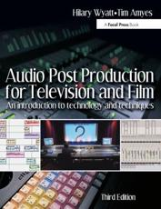 Audio Post Production for Television and Film