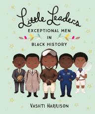 Little Leaders. Exceptional Men in Black History