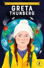 The Extraordinary Life of Greta Thunberg