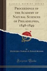 Proceedings of the Academy of Natural Sciences of Philadelphia, 1848-1849, Vol. 4 (Classic Reprint) - Philadelphia Academy of Natura Sciences (author)