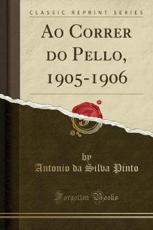 Ao Correr do Pello, 1905-1906 (Classic Reprint)