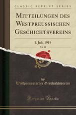 Mitteilungen Des Westpreussischen Geschichtsvereins, Vol. 18 - Westpreussischer Geschichtsverein (author)