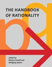 The Handbook of Rationality