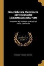 Geschichtlich-Statistische Darstellung Der Damastmanufactur-Orte