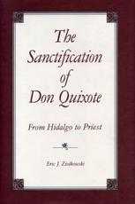 The Sanctification of Don Quixote: From Hidalgo to Priest