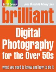 Brilliant Digital Photography for the Over 50S